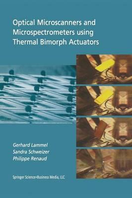 Optical Microscanners and Microspectrometers using Thermal Bimorph Actuators - Microsystems 14 (Paperback)