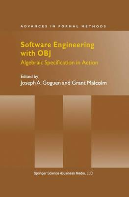 Software Engineering with OBJ: Algebraic Specification in Action - Advances in Formal Methods 2 (Paperback)