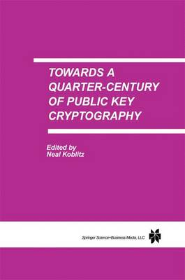 Towards a Quarter-Century of Public Key Cryptography: A Special Issue of DESIGNS, CODES AND CRYPTOGRAPHY An International Journal. Volume 19, No. 2/3 (2000) (Paperback)