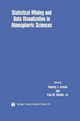 Statistical Mining and Data Visualization in Atmospheric Sciences (Paperback)