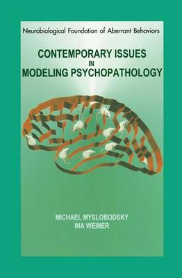 Contemporary Issues in Modeling Psychopathology - Neurobiological Foundation of Aberrant Behaviors 1 (Paperback)