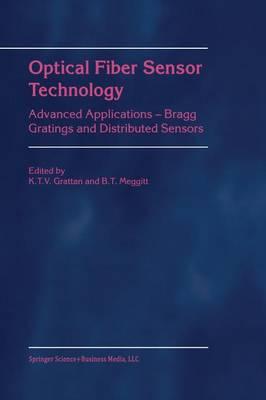Optical Fiber Sensor Technology: Advanced Applications - Bragg Gratings and Distributed Sensors (Paperback)