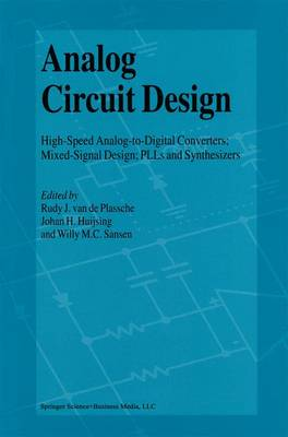 Analog Circuit Design: High-Speed Analog-to-Digital Converters, Mixed Signal Design; PLLs and Synthesizers (Paperback)