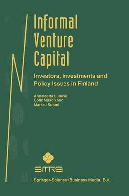 Informal Venture Capital: Investors, Investments and Policy Issues in Finland (Paperback)