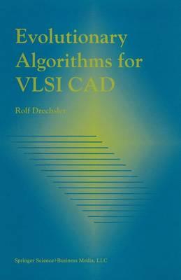 Evolutionary Algorithms for VLSI CAD (Paperback)