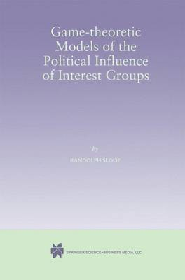 Game-Theoretic Models of the Political Influence of Interest Groups (Paperback)