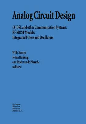 Analog Circuit Design: (X)DSL and other Communication Systems; RF MOST Models; Integrated Filters and Oscillators (Paperback)