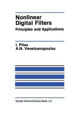 Nonlinear Digital Filters: Principles and Applications - The Springer International Series in Engineering and Computer Science 84 (Paperback)