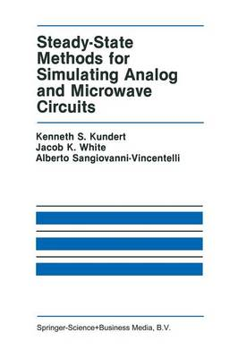 Steady-State Methods for Simulating Analog and Microwave Circuits - The Springer International Series in Engineering and Computer Science 94 (Paperback)