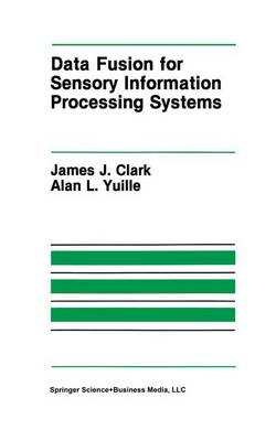 Data Fusion for Sensory Information Processing Systems - The Springer International Series in Engineering and Computer Science 105 (Paperback)