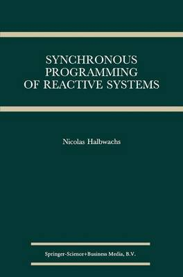 Synchronous Programming of Reactive Systems - The Springer International Series in Engineering and Computer Science 215 (Paperback)