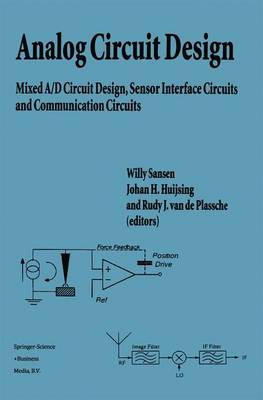 Analog Circuit Design: Mixed A/D Circuit Design, Sensor Interface Circuits and Communication Circuits (Paperback)