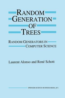Random Generation of Trees: Random Generators in Computer Science (Paperback)