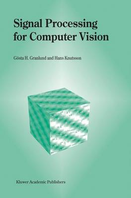 Signal Processing for Computer Vision (Paperback)
