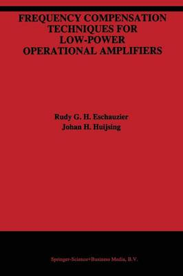 Frequency Compensation Techniques for Low-Power Operational Amplifiers - The Springer International Series in Engineering and Computer Science 313 (Paperback)