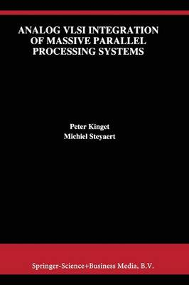 Analog VLSI Integration of Massive Parallel Signal Processing Systems - The Springer International Series in Engineering and Computer Science 384 (Paperback)