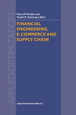 Financial Engineering, E-commerce and Supply Chain - Applied Optimization 70 (Paperback)