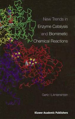 New Trends in Enzyme Catalysis and Biomimetic Chemical Reactions (Paperback)