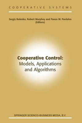 Cooperative Control: Models, Applications and Algorithms - Cooperative Systems 1 (Paperback)