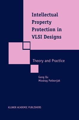 Intellectual Property Protection in VLSI Designs: Theory and Practice (Paperback)