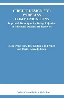Circuit Design for Wireless Communications: Improved Techniques for Image Rejection in Wideband Quadrature Receivers - The Springer International Series in Engineering and Computer Science 728 (Paperback)