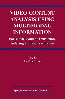 Video Content Analysis Using Multimodal Information: For Movie Content Extraction, Indexing and Representation (Paperback)