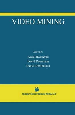 Video Mining - The International Series in Video Computing 6 (Paperback)