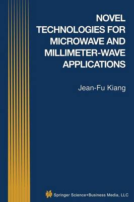 Novel Technologies for Microwave and Millimeter - Wave Applications (Paperback)
