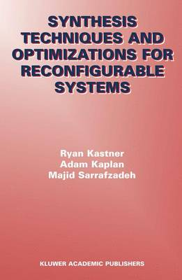 Synthesis Techniques and Optimizations for Reconfigurable Systems (Paperback)