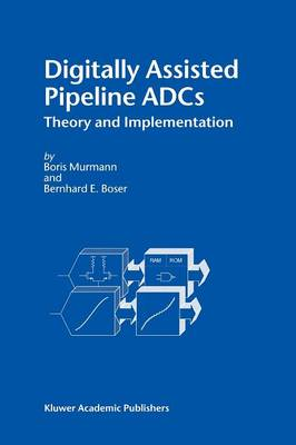 Digitally Assisted Pipeline ADCs: Theory and Implementation (Paperback)