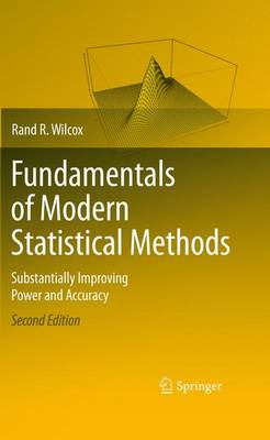 Fundamentals of Modern Statistical Methods: Substantially Improving Power and Accuracy (Hardback)