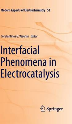 Interfacial Phenomena in Electrocatalysis - Modern Aspects of Electrochemistry 51 (Hardback)