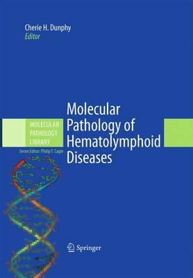 Molecular Pathology of Hematolymphoid Diseases - Molecular Pathology Library 4 (Hardback)
