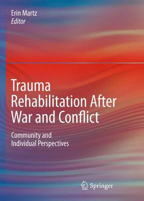 Trauma Rehabilitation After War and Conflict: Community and Individual Perspectives (Hardback)