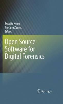 Open Source Software for Digital Forensics (Hardback)