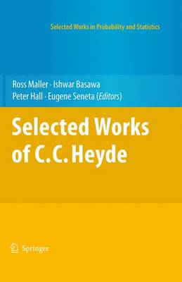 Selected Works of C.C. Heyde - Selected Works in Probability and Statistics (Hardback)