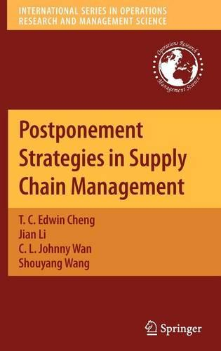 Postponement Strategies in Supply Chain Management - International Series in Operations Research & Management Science 143 (Hardback)