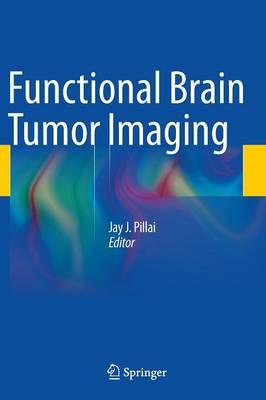Functional Brain Tumor Imaging (Hardback)