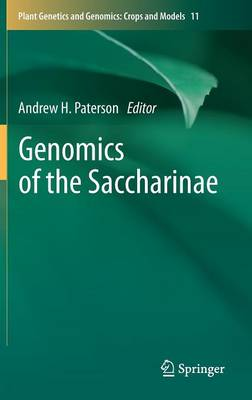 Genomics of the Saccharinae - Plant Genetics and Genomics: Crops and Models 11 (Hardback)