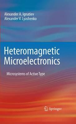 Heteromagnetic Microelectronics: Microsystems of Active Type (Hardback)