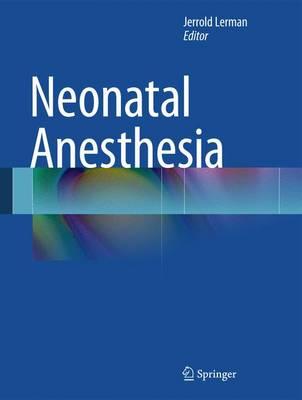 Neonatal Anesthesia (Hardback)