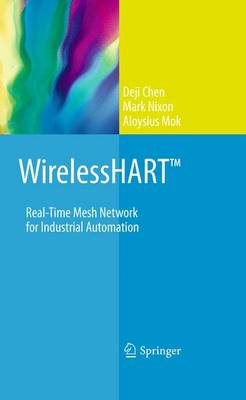 WirelessHART (TM): Real-Time Mesh Network for Industrial Automation (Hardback)