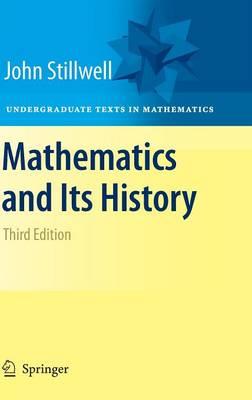 Mathematics and Its History - Undergraduate Texts in Mathematics (Hardback)