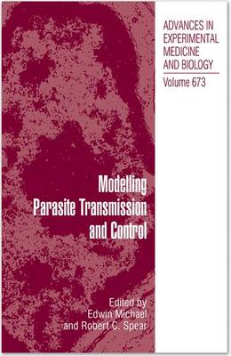 Modelling Parasite Transmission and Control - Advances in Experimental Medicine and Biology 673 (Hardback)