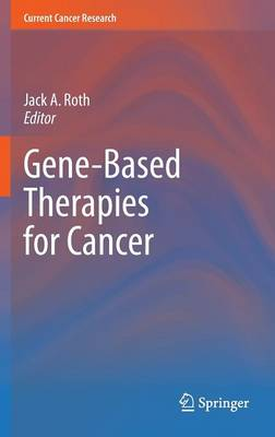 Gene-Based Therapies for Cancer - Current Cancer Research (Hardback)