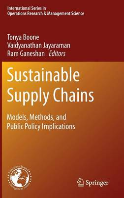 Sustainable Supply Chains: Models, Methods, and Public Policy Implications - International Series in Operations Research & Management Science 174 (Hardback)