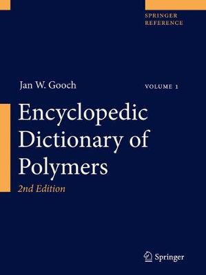 Encyclopedic Dictionary of Polymers - Encyclopedic Dictionary of Polymers (Hardback)