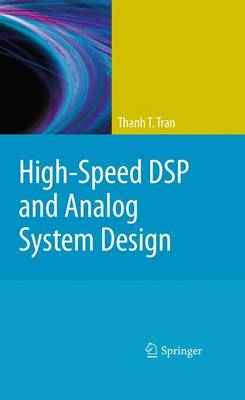 High-Speed DSP and Analog System Design (Hardback)