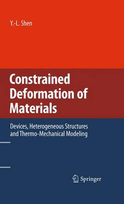 Constrained Deformation of Materials: Devices, Heterogeneous Structures and Thermo-Mechanical Modeling (Hardback)