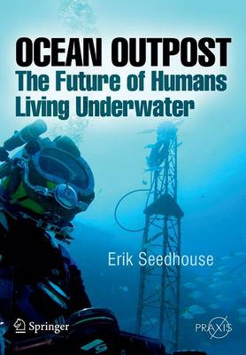 Ocean Outpost: The Future of Humans Living Underwater (Paperback)